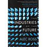 Alec Ross - The Industries Of The Future
