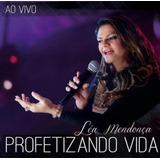 Profetizando Vida Álbum Musical De Léa Mendonça-ao Vivo