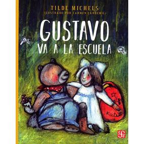 Gustavo Va A La Escuela Aov071 - Tilde Michels - F C E