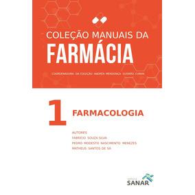 Livro Farmacologia - Coleção Manuais Da Farmácia - Volume 1