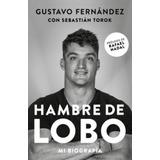Hambre De Lobo Mi Biografia - Fernandez, Gustavo