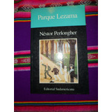 Parque Lezama De Nestor Perlongher Ed Sudamericana