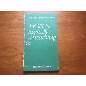 Livro Holandês - Hopen Tegen Alle Verwachting In Frete R$ 12