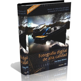 Libro Digital - Fotografia Digital De Alta Calidad - Pdf Dvd