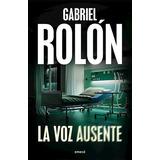 La Voz Ausente - Gabriel Rolon - Almagro - Envios - Nuevo