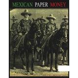 Catalogo Numismatico Mexican Paper Money 2010