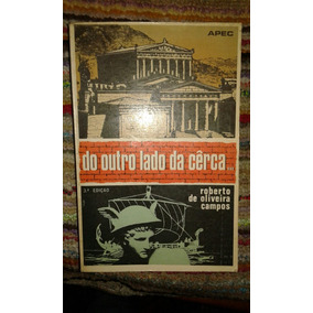 Livro. Do Outro Lado Da Cerca. ..roberto De Oliveira Campos