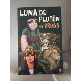 Libro Luna De Plutón By Dross