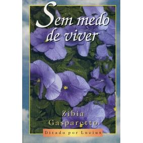 Livro - Sem Medo De Viver / Zibia Gasparetto