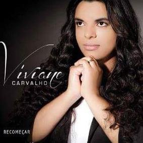 Cd Viviane Carvalho Recomeçar Playback Incluso