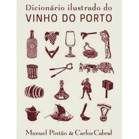 Dicionario Ilustrado Do Vinho Do Porto - Editora De Cultura