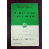 El Libro De Las Tierras Virgenes - Rudyard Kipling