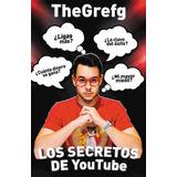 Los Secretos De Youtube - Thegrefg