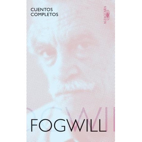 Cuentos Completos (fogwill)