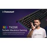Teclado Mecanico Retroiluminado Rgb Tronsmart Tk09r (pedido)