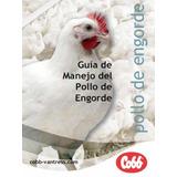 Kit De Manuales: Cría Y Manejo De Pollos De Engorde