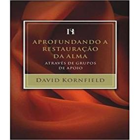 Aprofundando A Restauracao Da Alma - Vol 02