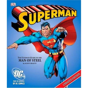 Livro Superman The Ultimate Guide To The Man Of Steel