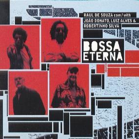 Raul De Souza Bossa Eterna - Cd Mpb