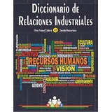 Diccionario De Relaciones Industriales - Libro Digital Podf