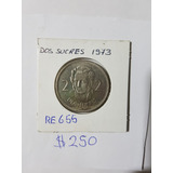 Moneda Que No Circulo Dos Sucres Original 1973 Ecuador