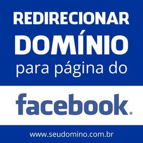 Redirecionar Domínio Para Página Do Facebook Apontar Site