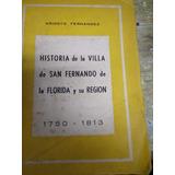 Historia Villa San Fernando Florida Y Su Región Fernández