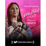 Boletas Ana Gabriel Bogotá 30 De Marzo Movistar Arena
