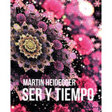 Filosofia - Libro: Ser Y Tiempo / M. Heidegger