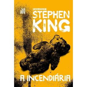 A Incendiária - Stephen King - Capa Dura