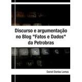 Discurso E Argumentação Do Blog Fatos E Dados Da Petrobras