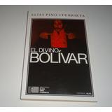 Libro En Físico El Divino Bolivar Por Elias Pino Iturrieta