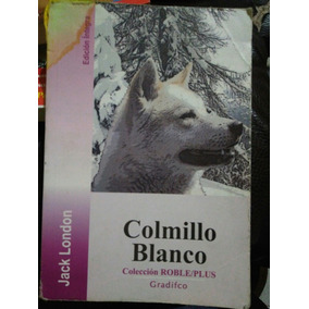 Colmillo Blanco , Jack London