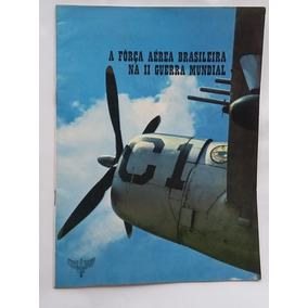 A Força Aérea Brasileira Na Ii Guerra Mundial