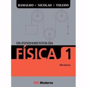 Os Fundamentos Da Fisica, Ramalho: Mecanica, 1 Ano - Vol.1