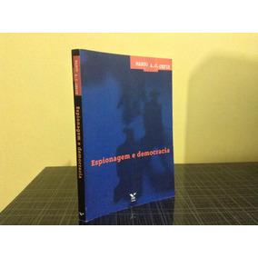 Espionagem E Democracia Marco A. C. Editora Fgv