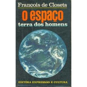 Livro François Closets O Espaço Terra Dos Homens