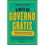 O Mito Do Governo Grátis Paulo Rabello De C