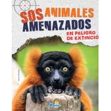 Libro Sos Animales Amenazados Extinción Educación Ambiental
