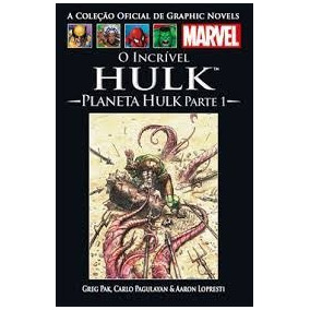 O Incrível Hulk: Planeta Hulk Parte 1 Greg Pak E Outros
