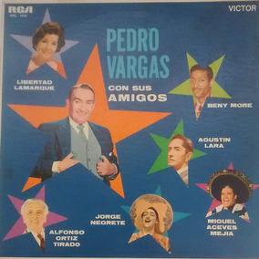 Pedro Vargas 1961 Lp Pedro Vargas Con Sus Amigos Rca