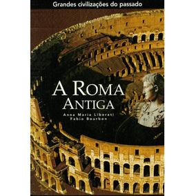 Livro A Roma Antiga - Anna Maria Liberati - 288 Paginas