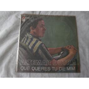 Lp Altemar Dutra 1964 Que Queres Tu De Mim, Disco De Vinil