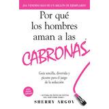 Porque Los Hombres Aman A Las Cabronas / Sherry Argov Ebook