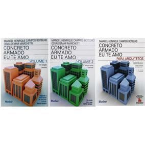Kit Concreto Armado Eu Te Amo 3 Livros(vol 1,2 E Arquitetos)