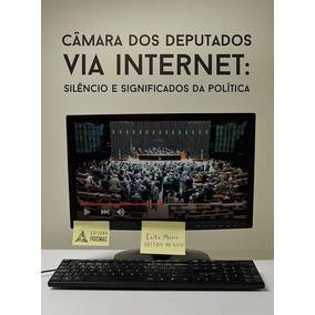 Câmara Dos Deputados Via Internet - Silêncio E Significado