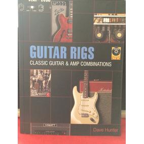 Guitar Rigs - Classic Guitar & Amp Combinations