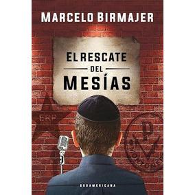 El Rescate Del Mesías - Marcelo Birmajer - Libro