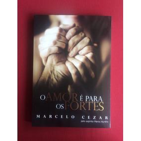 Livro - O Amor É Para Os Fortes - Marcelo Cezar - Semin.