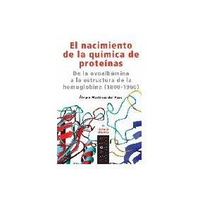 Nacimiento De La Quimica De Proteinas El De Martinez Del Poz